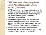 cfpb supervision of very large banks savings associations credit unions sec 1025 continued