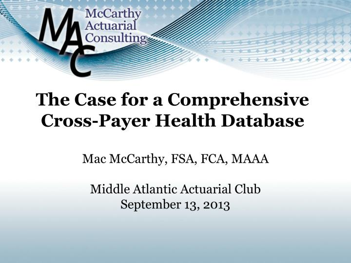 the case for a comprehensive cross payer health database n.