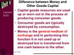 difference between money and other goods capital