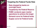 targeting the federal funds rate