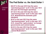 the fed dollar v s the gold dollar 1