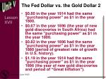 the fed dollar vs the gold dollar 2