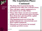 the liquidation phase continued