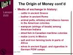 the origin of money cont d