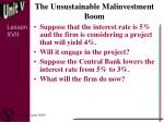 the unsustainable malinvestment boom