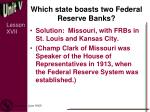 which state boasts two federal reserve banks