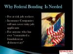 why federal bonding is needed