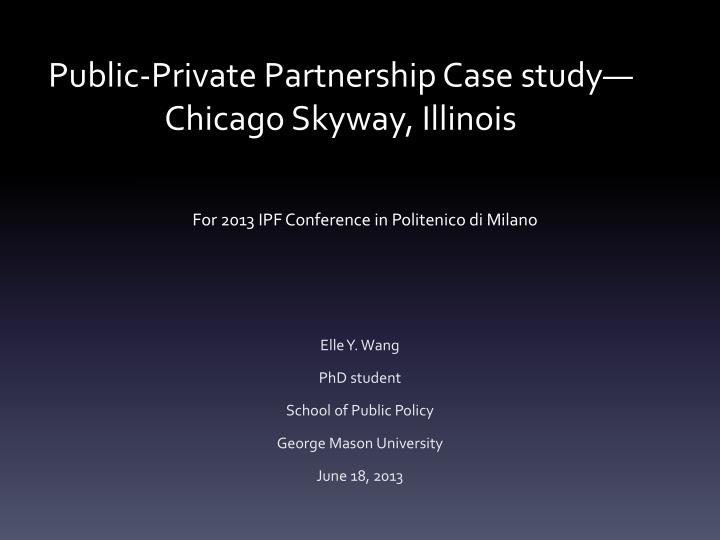 public private partnership case study chicago skyway illinois n.