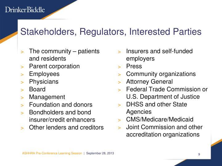 Stakeholders, Regulators, Interested Parties
