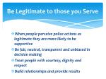 be legitimate to those you serve