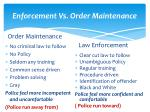 enforcement vs order maintenance