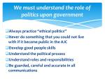we must understand the role of politics upon government