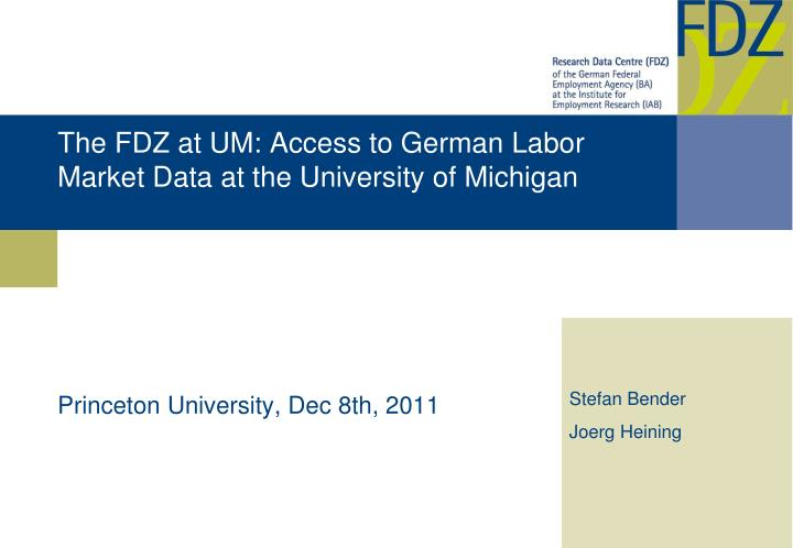 the fdz at um access to german labor market data at the university of michigan n.