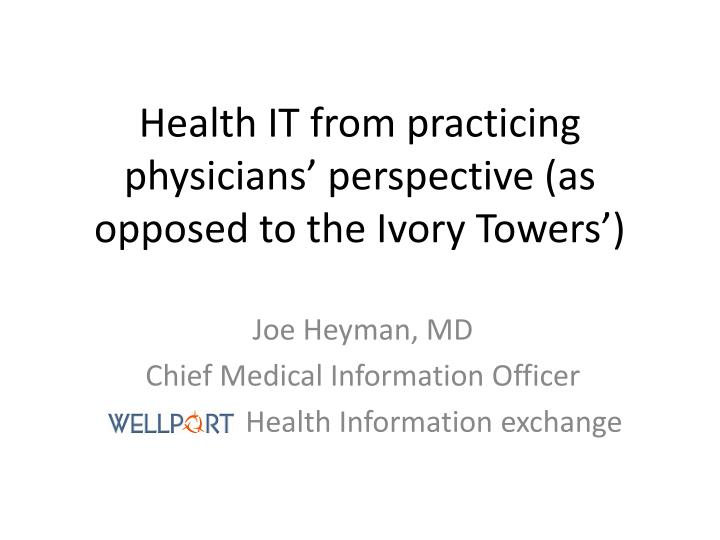 health it from practicing physicians perspective as opposed to the ivory towers n.