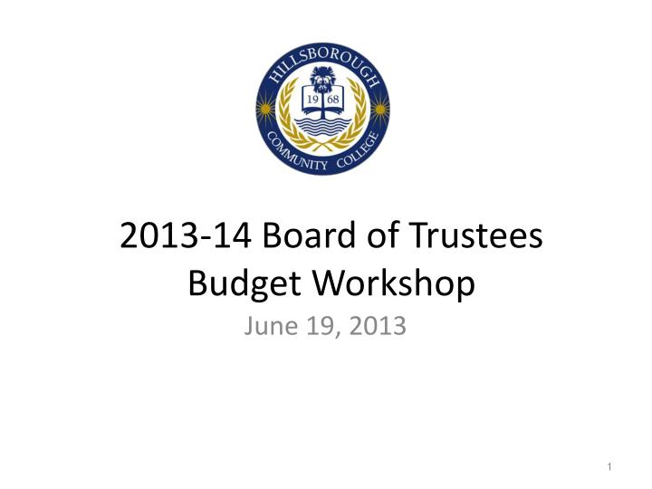 2013 14 board of trustees budget workshop n.