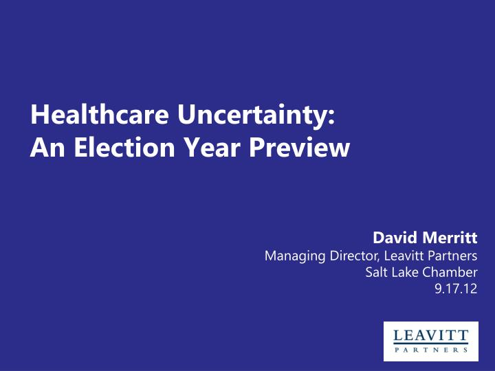 healthcare uncertainty an election year preview n.