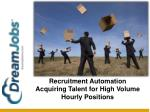 recruitment automation acquiring talent for high volume hourly positions