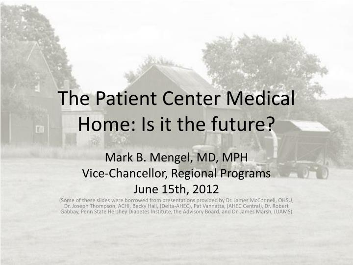 the patient center medical home is it the future n.