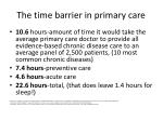 the time barrier in p rimary care