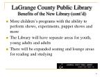 lagrange county public library benefits of the new library cont d1