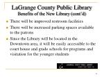 lagrange county public library benefits of the new library cont d2