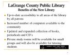 lagrange county public library benefits of the new library1
