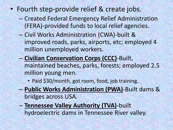 Fourth step-provide relief & create jobs.