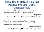 mass health reform has had positive impacts but is unsustainable
