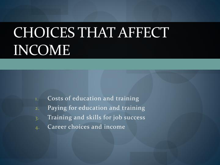 choices that affect income n.