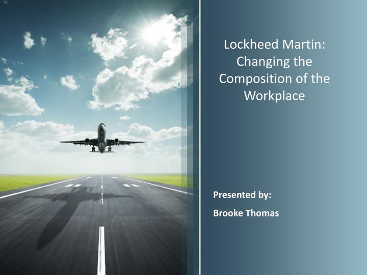 lockheed martin changing the composition of the workplace n.