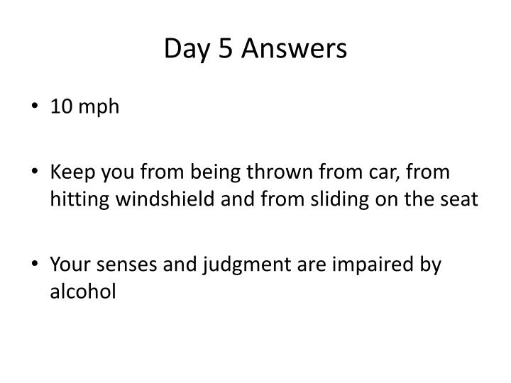 Day 5 Answers