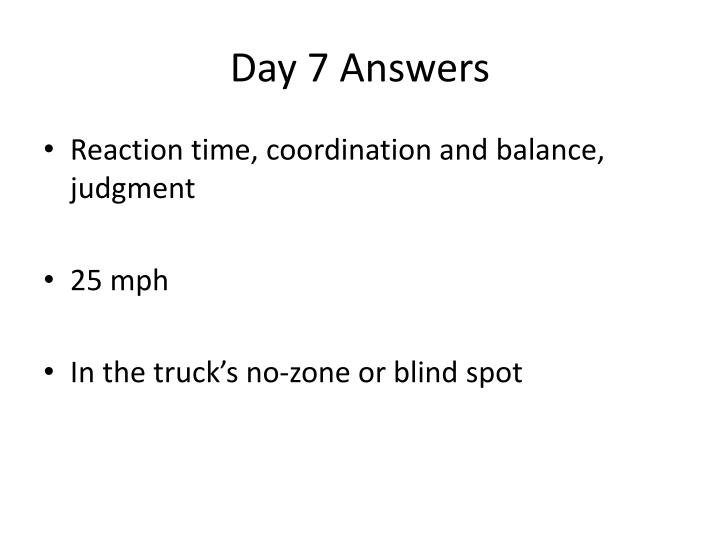 Day 7 Answers