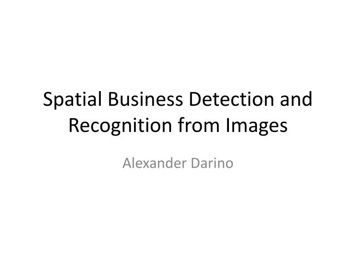spatial business detection and recognition from images n.