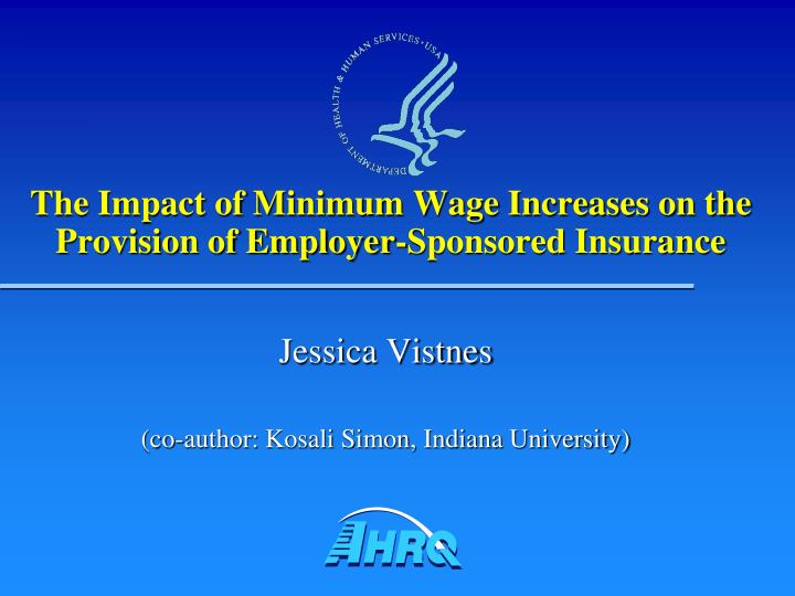 The impact of minimum wage increases on the provision of employer sponsored insurance