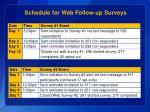 schedule for web follow up surveys