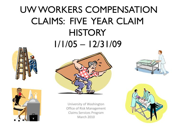 uw workers compensation claims five year claim history 1 1 05 12 31 09 n.