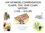 uw workers compensation claims five year claim history 1 1 05 12 31 09