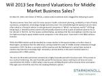 will 2013 see record valuations for middle market business sales