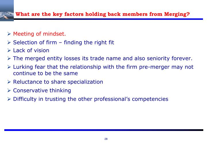 What are the key factors holding back members from Merging?