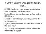 if 99 9 quality was good enough then