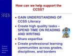 how can we help support the ccss