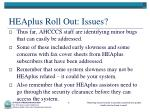 heaplus roll out issues