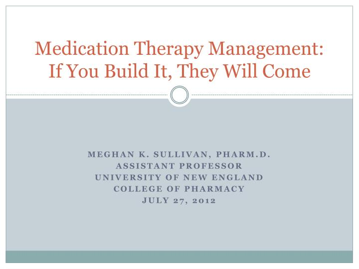 medication therapy management if you build it they will come n.