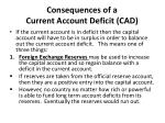 consequences of a current account deficit cad
