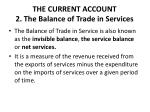 the current account 2 the balance of trade in services