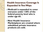 health insurance coverage is expanded in two ways