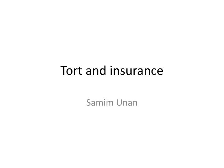 tort and insurance n.