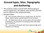 ground types sites topography and anchoring