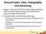 ground types sites topography and anchoring1