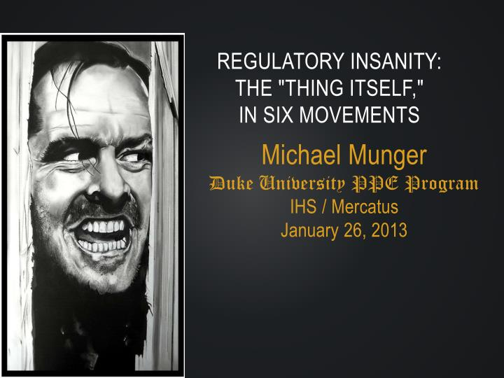 regulatory insanity the thing itself in six movements n.
